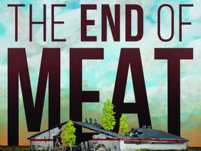 El film  The end of meat  aboga por el veganismo por nuestro bien, el de los animales y por el planeta