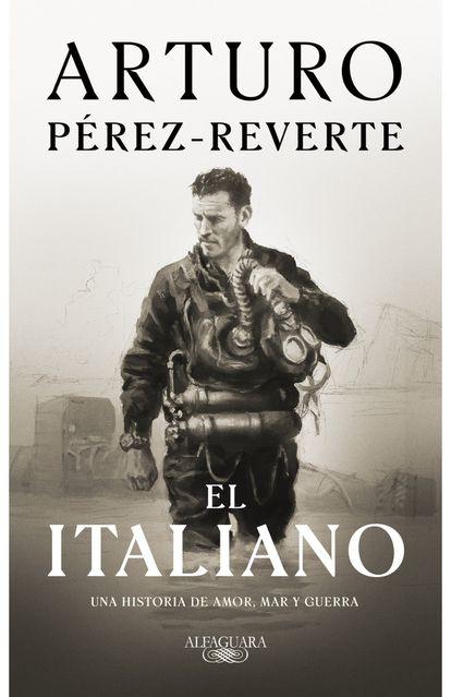 portada 'El italiano', ARTURO PÉREZ-REVERTE. EDITORIAL ALFAGUARA
