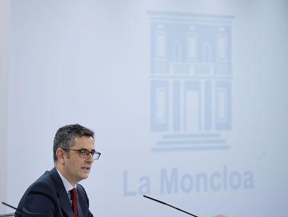 El ministro de la Presidencia, Relaciones con las Cortes y Memoria Democrática, Félix Bolaños, durante la rueda de prensa posterior a la reunión del Consejo de Ministros.