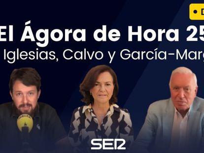 Vídeo | Iglesias, Calvo y García-Margallo se estrenan en 'El Ágora de Hora 25′ de la SER