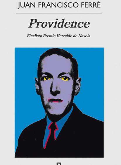 <b>Portada de la novela <i>Providence</i>, de Juan Francisco Ferré.</b>