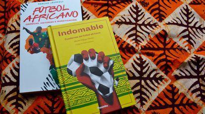 Dos libros que transmiten todo lo que el fútbol representa en África.