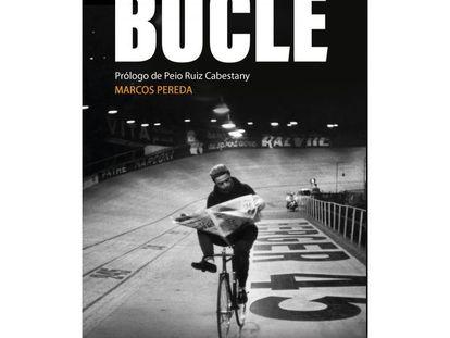 Portada del libro Bucle, de Marcos Pereda.