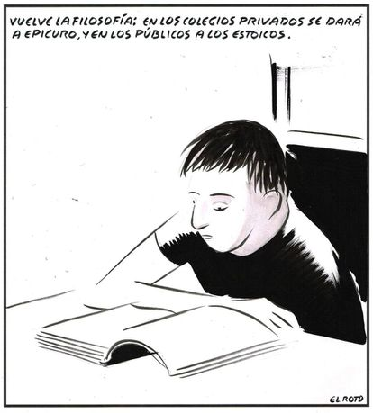 Philosophy is back. In private schools they'll be teaching Epicurus, and in public schools the Stoics.