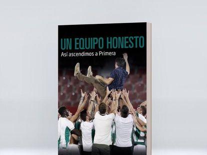 Portada del libro 'Un equipo honesto', de Pacheta y Juan Carlos Cubeiro.