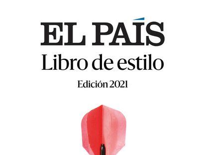 Portada del libro de estilo de EL PAÍS, edición 2021.