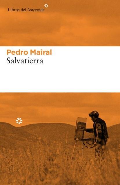 Portada de 'Salvatierra', de Pedro Mairal.