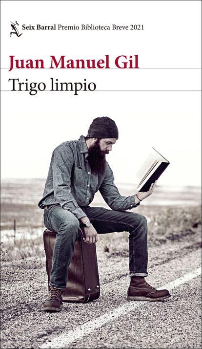 portada 'Trigo limpio', JUAN MANUEL GIL. EDITORIAL SEIX BARRAL