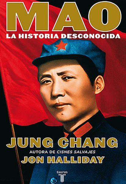 Portada del libro 'Mao: la historia desconocida', de Jung Chang y Jon Halliday.
