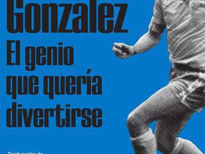 Portada del libro de Marco Marsullo sobre Mágico González.