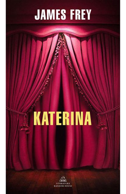 Cubierta de 'Katerina', la última novela de James Frey.