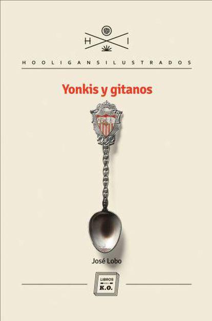 Portada del libro 'Yonkis y gitanos', de José Lobo.