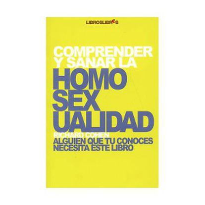 Portada de 'Comprender y sanar la homosexualidad'.