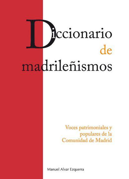 <i>El Diccionario de madrileñismos</i> (Ediciones La Librería).