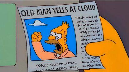 """""""Hombre viejo le grita a una nube"""". El recorte de prensa aparecido en un episodio de 'Los Simpson' se ha convertido en el meme más reconocible para señalar que alguien está actuando como un cascarrabias."""