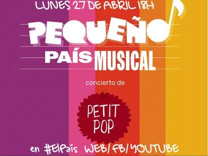 Concierto de Petit Pop en Pequeño País Musical, lunes 27 a las 18.00