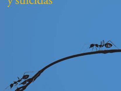 Detalle de la portada de 'Hormigas salvajes y suicidas'.