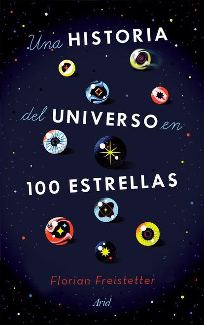 Portada del libro 'Una historia del universo en 100 estrellas', de Florian Freistetter.