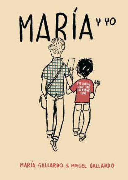 Portada de 'María y yo' de Miguel Gallardo