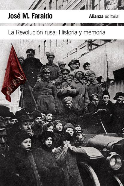 'La Revolución rusa: Historia y memoria', de José María Faraldo