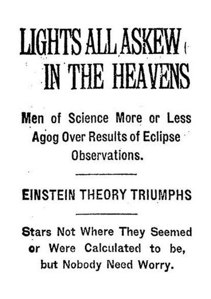 """Titular en página 17 del 'New York Times', 10 noviembre 2019. Lee, en inglés: """"Luces torcidas en el cielo. Los hombres de ciencia más o menos atónitos por los resultados de las observaciones del eclipse. La teoría de Einstein triunfa. Las estrellas no están donde parecía o se calculaba que estaban, pero nadie debe preocuparse."""""""