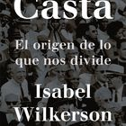 portada 'Casta. El origen de lo que nos divide', ISABEL WILKERSON. EDITORIAL PAIDÓS / PLANETA