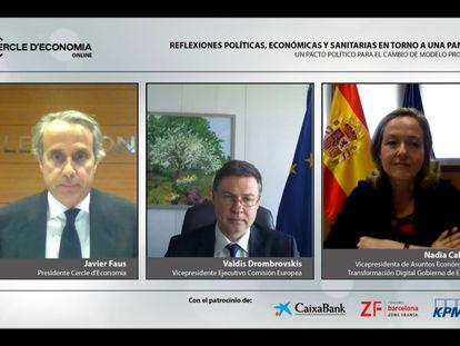 La vicepresidenta tercera del Gobierno y ministra Nadia Calviño; el presidente del Círculo de Economía, Javier Faus, y el vicepresidente ejecutivo de la Comisión Europea, Valdis Dombrovskis.