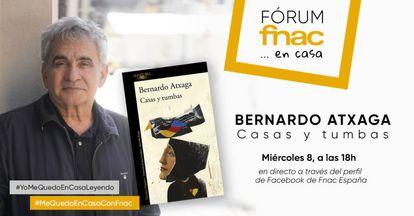 Cartel del acto de Bernardo Atxaga en Fórum Fnac... en casa.