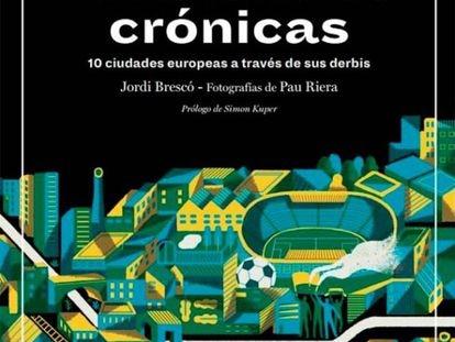 Portada del libro 'Rivalidades crónicas', de Jordi Brescó y Pau Riera.