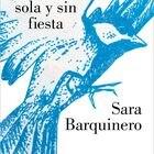 Portada de 'Estaré sola y sin fiesta', de Sara Barquinero.