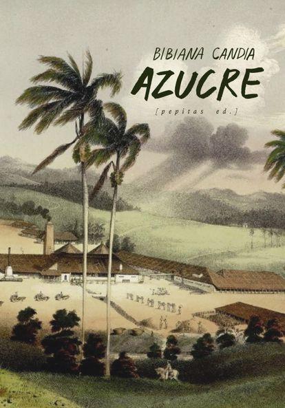 Portada de 'Azucre', de Bibiana Candia.  EDITORIAL PEPITAS DE CALABAZA