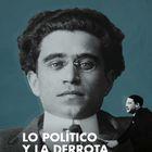Portada de Lo político y la derrota. Un contrapunto entre Antonio Gramsci y Carl Schmitt. Ricardo Laleff Ilieff.