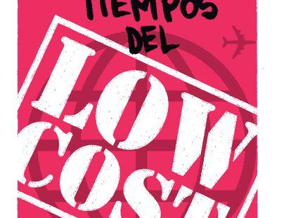 Viajar en los tiempos del 'Low Cost'