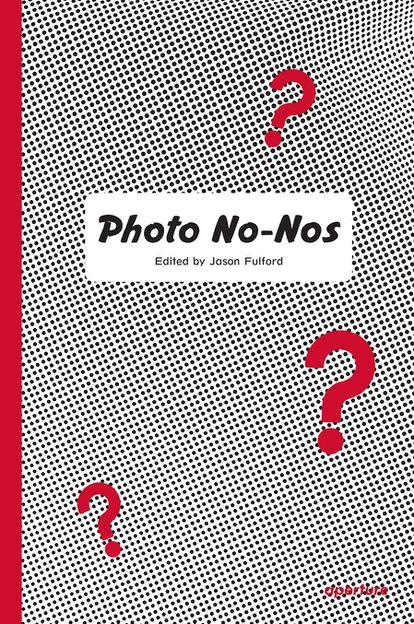 Portada del libro' Photos: No- Nos Meditations on What Not to Photograph' de Jason Fulford.