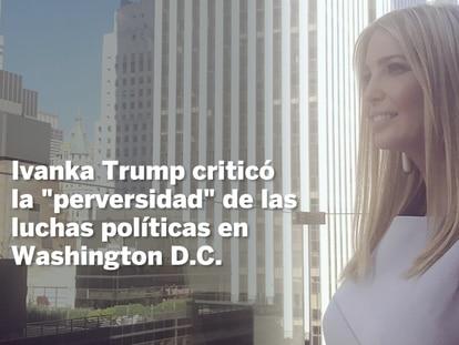 """Ivanka Trump sobre el trato a su padre: """"Hay mucha maldad"""""""