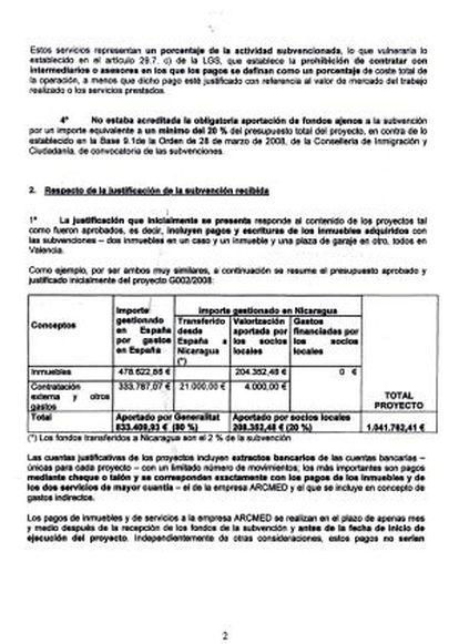 INMUEBLES QUE DESAPARECEN. En la justificación de gastos presentada por la ONG se incluyó en un primer momento la adquisición de inmuebles. Cuando, algún tiempo después, se le pidió una nueva justificación, esos gastos desaparecieron y solo se incluyeron facturas con destino a Nicaragua.