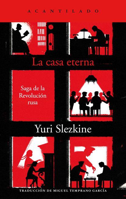 portada 'La casa eterna' YURI SLEZKINE. EDITORIAL ACANTILADO