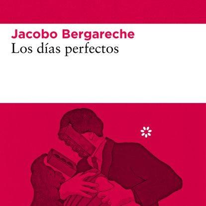 portada 'Los días perfectos', JACOBO BERGARECHE. EDITORIAL LIBROS DEL ASTEROIDE