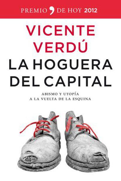 Portada del libro 'La hoguera del capital', de Vicente Verdú