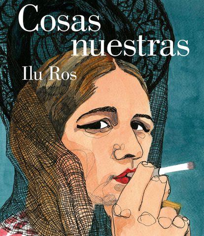 Detalle de la portada 'Cosas Nuestras', de Ilu Ros, editado por Lumen.