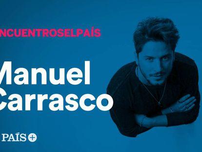 Señal en directo del encuentro con Manuel Carrasco en EL PAÍS.