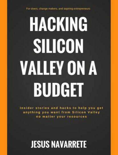 Portada del libro Hacking Silicon Valley on a budget.