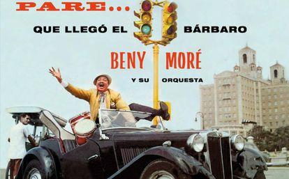 Portada del disco de Benny Moré 'Pare... que llegó el Bárbaro' (1958), uno de sus grandes éxitos.