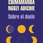 portada 'Sobre el duelo', CHIMAMANDA NGOZI ADICHIE. EDITORIAL LITERATURA RANDOM HOUSE