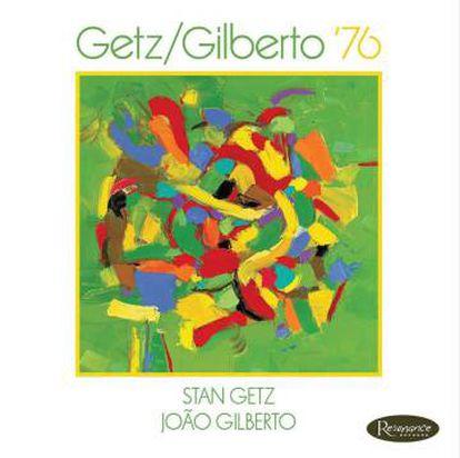 Portada del disco 'Getz/Gilberto '76'.