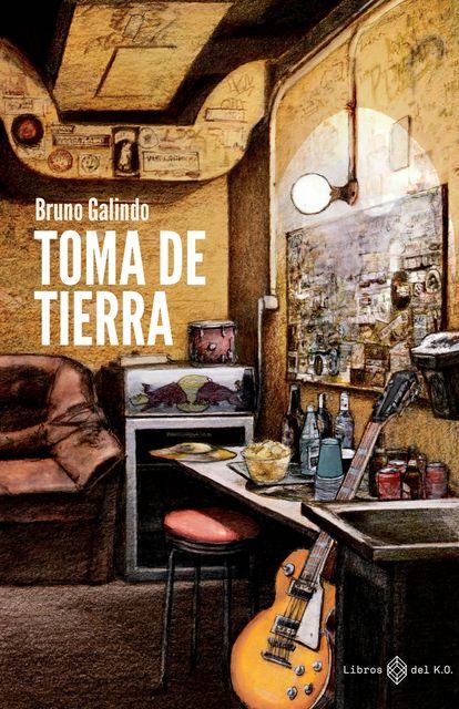 Portada de 'Toma de tierra', de Bruno Galindo.