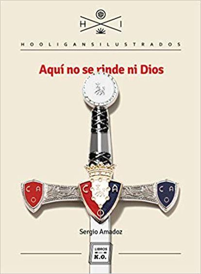 Portada del libro 'Aquí no se rinde ni Dios', de Sergio Amadoz.