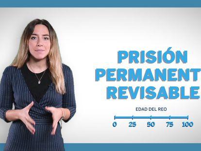 Vídeo   La prisión permanente revisable, explicada en tres minutos