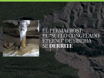 """El permafrost: el """"suelo congelado eterno"""" de Siberia se derrite"""