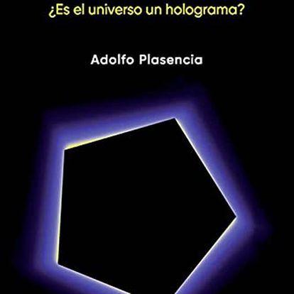 portada 'De neuronas a galaxias ¿Es el universo un holograma?', ADOLFO PLASENCIA. EDITORIAL UNIVERSIDAD POLITÉCNICA DE VALENCIA
